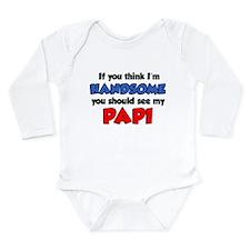 Think I'm Handsome Papi Long Sleeve Infant Bodysui