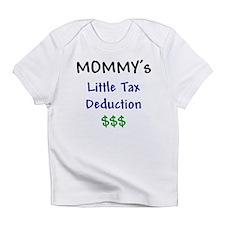 Mommy's Little Tax Deduction Infant T-Shirt