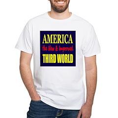 America the New 3rd World Shirt
