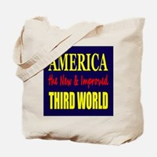 America the New 3rd World Tote Bag