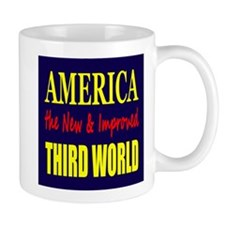 America the New 3rd World Mug