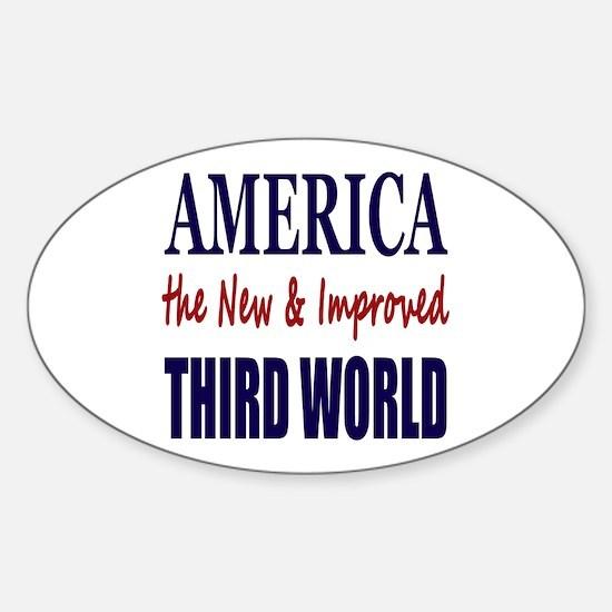 America the New 3rd World Sticker (Oval)
