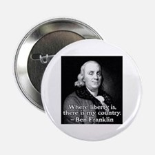 "Where liberty is Ben Franklin Quote 2.25"" But"