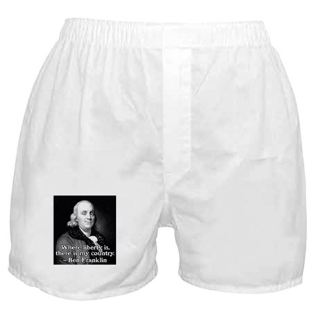 Where liberty is Ben Franklin Quote Boxer Shorts