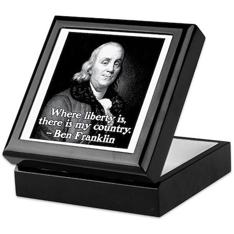 Where liberty is Ben Franklin Quote Keepsake Box