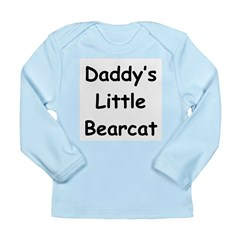 Daddy's Little Bearcat Long Sleeve Infant T-Shirt