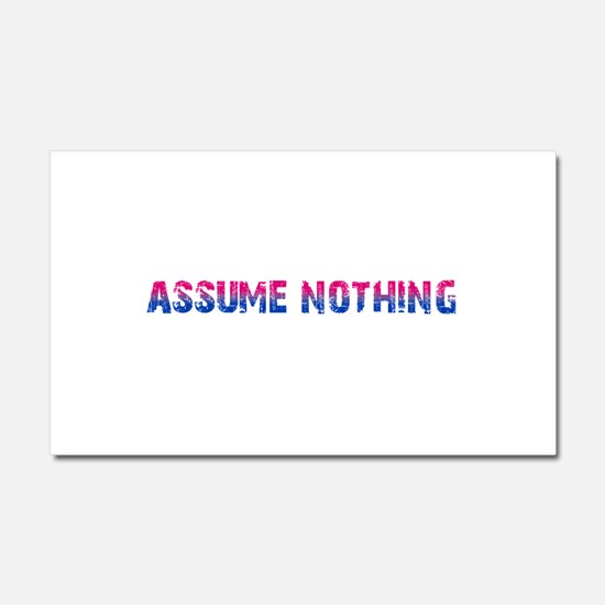 Assume Nothing Car Magnet 12 x 20