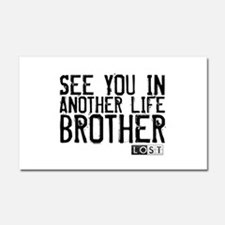 See You In Another Life Broth Car Magnet 12 x 20