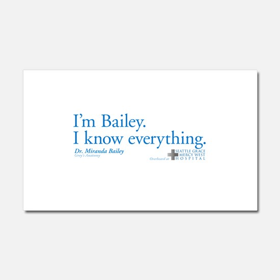 I'm Bailey. I Know Everything Car Magnet 12 x 20