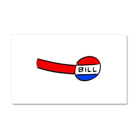 Now You're a Bill Car Magnet 12 x 20