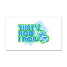 That's How I Roll Car Magnet 12 x 20
