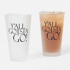 Y'all Gotsta Go! Pint Glass