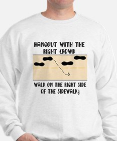 Hanging out on right side Sweatshirt