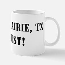 Grand Prairie or Bust! Mug