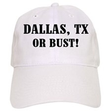 Dallas or Bust! Baseball Cap