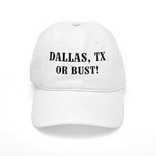 Dallas or Bust! Baseball Cap