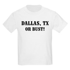 Dallas or Bust! Kids T-Shirt