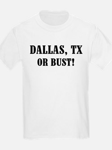 Dallas or Bust! Kids T-Shirt