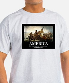 America: We will kill you in your sl T-Shirt