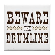 Beware the Drumline Tile Coaster