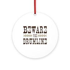 Beware the Drumline Ornament (Round)