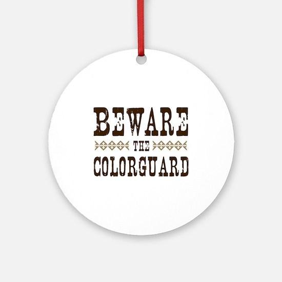 Beware the Colorguard Ornament (Round)