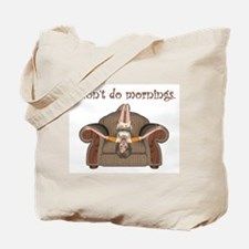 I Don't Do Mornings (A) Tote Bag
