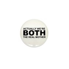 We're both the real mother! Mini Button (100 pack)