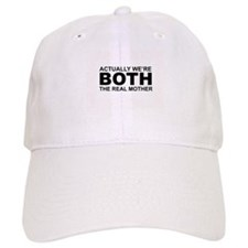 We're both the real mother! Baseball Cap