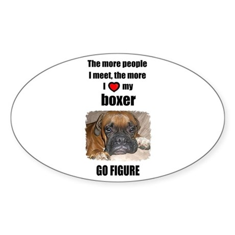 THE MORE I LOVE MY BOXER Oval Sticker
