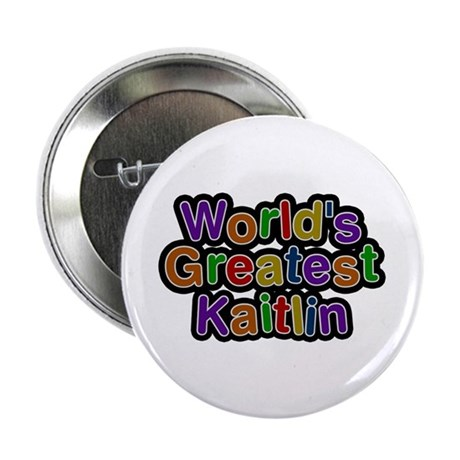World's Greatest Kaitlin Button 10 Pack