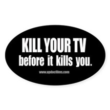 Kill Your TV Decal
