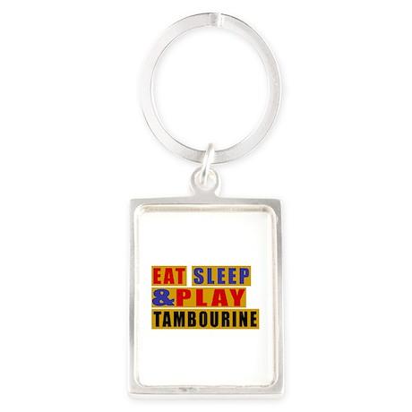 Eat Sleep And Tambourine Portrait Keychain