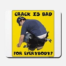 Crack is bad Mousepad