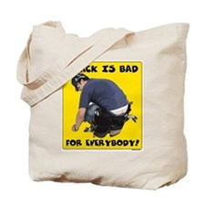 Crack is bad Tote Bag