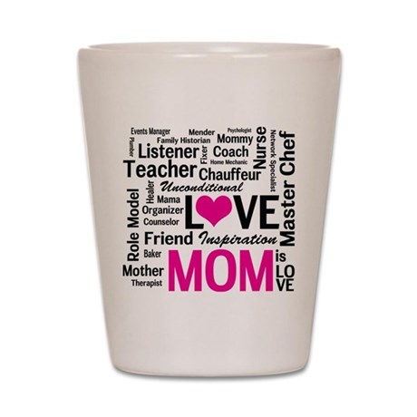 Do it All Mom, Mother's Day, Birthday Shot Glass