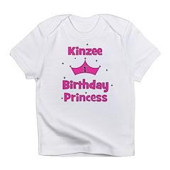 1st Birthday Princess Kinzee! Infant T-Shirt