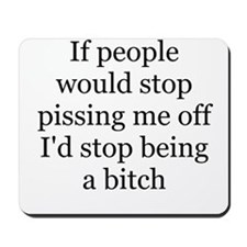 stop pissing me off Mousepad