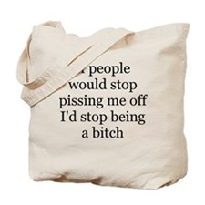stop pissing me off Tote Bag