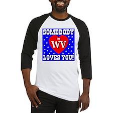 Somebody in WV loves you! Baseball Jersey