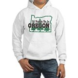 I 27d rather be in oregon Light Hoodies