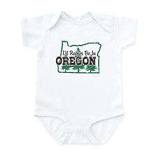 I'd Rather Be In Oregon Infant Bodysuit