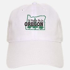 I'd Rather Be In Oregon Baseball Baseball Cap