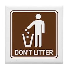 Don't Litter Tile Coaster
