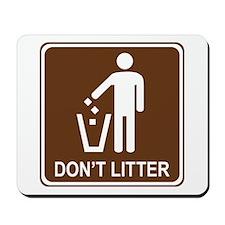 Don't Litter Mousepad