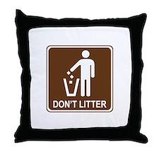 Don't Litter Throw Pillow