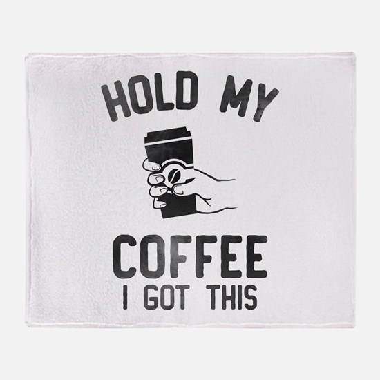 Hold My Coffee Throw Blanket