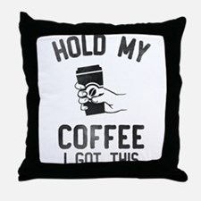 Hold My Coffee Throw Pillow