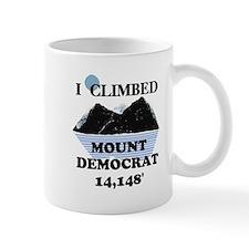 I Climbed Mount Democrat Mug
