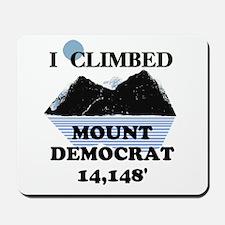 I Climbed Mount Democrat Mousepad